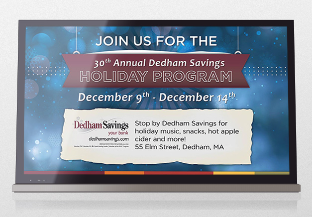 Dedham Savings Digital Screen - Holiday Program